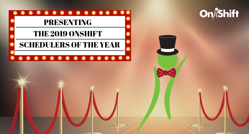2019 OnShift Scheduler of the Year Awards