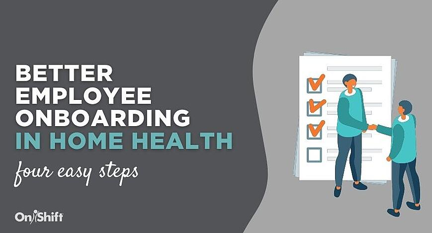 4 Steps To Better Employee Onboarding In Home Health (1)