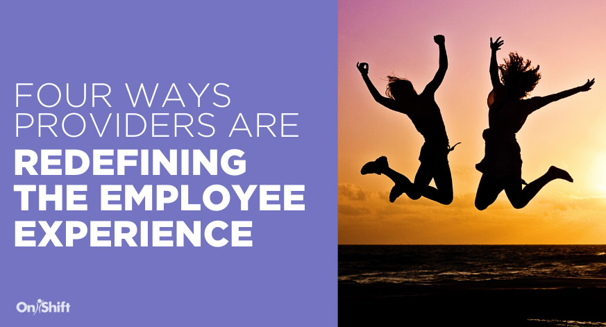 4 Ways Senior Care Providers Are Redefining The Employee Experience In 2020