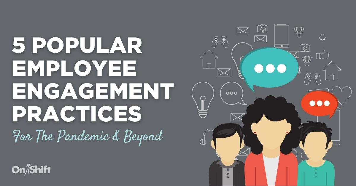 5 Popular Employee Engagement Practices For The Pandemic & Beyond