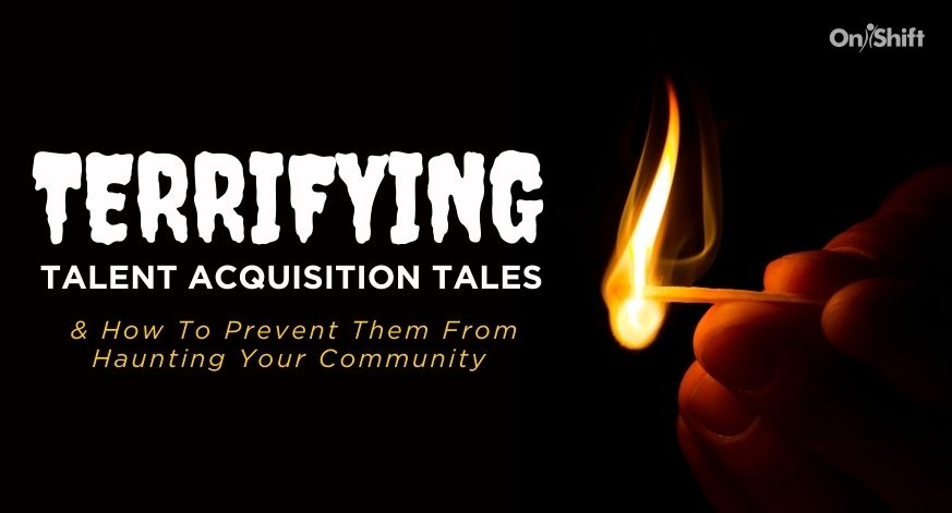 7 Terrifying Talent Acquisition Tales & How To Prevent Them From Haunting Your Community