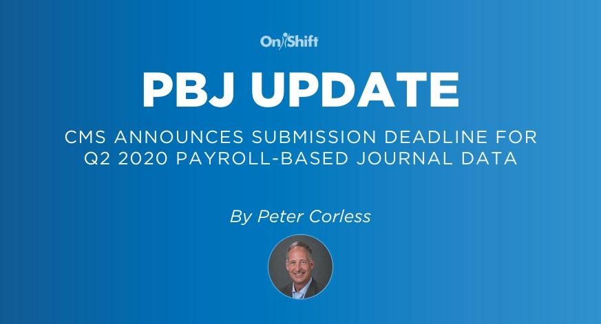 CMS Announces Submission Deadline for Q2 2020 Payroll-Based Journal Data