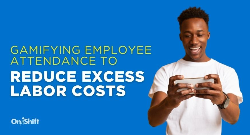 Gamifying Employee Attendance To Reduce Labor Costs