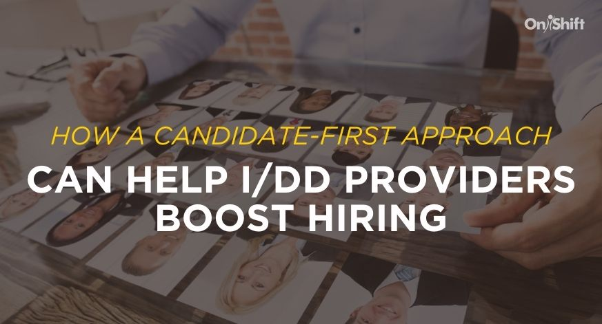 How A Candidate-First Approach Can Help IDD Providers Boost Hiring