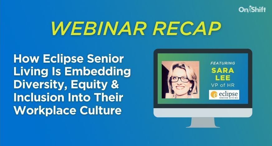 How Eclipse Senior Living Is Embedding Diversity, Equity & Inclusion Into Their Workplace Culture