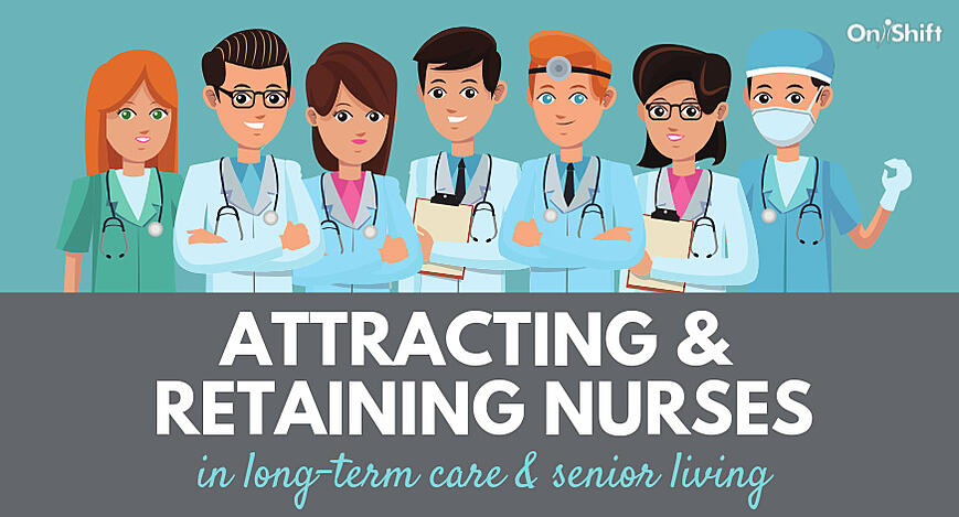 How To Attract & Retain Nurses In Senior Care