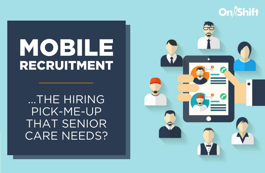 mobile recruitment in senior care