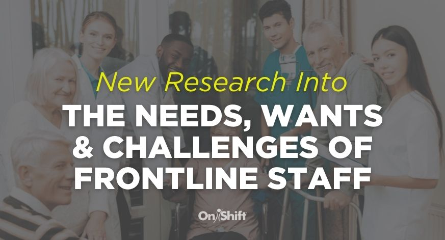 New Research Into The Needs, Wants & Challenges Of Frontline Staff