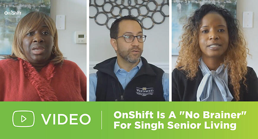 OnShift Partnership Is A No Brainer For Singh Senior Living