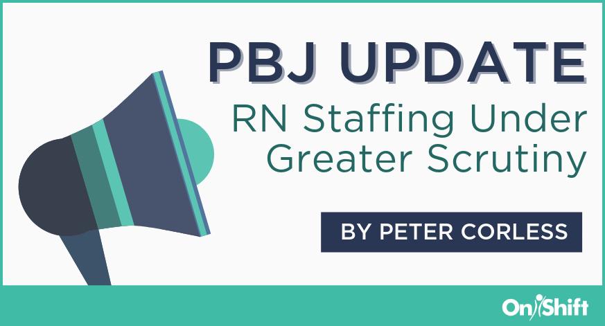 PBJ Update - RN Staffing Under Greater Scrutiny-1
