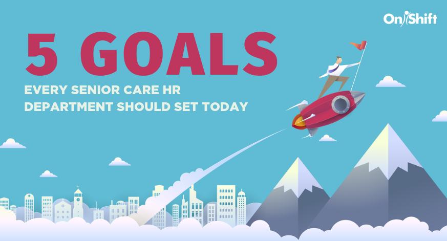 Senior Care HR Department Goals