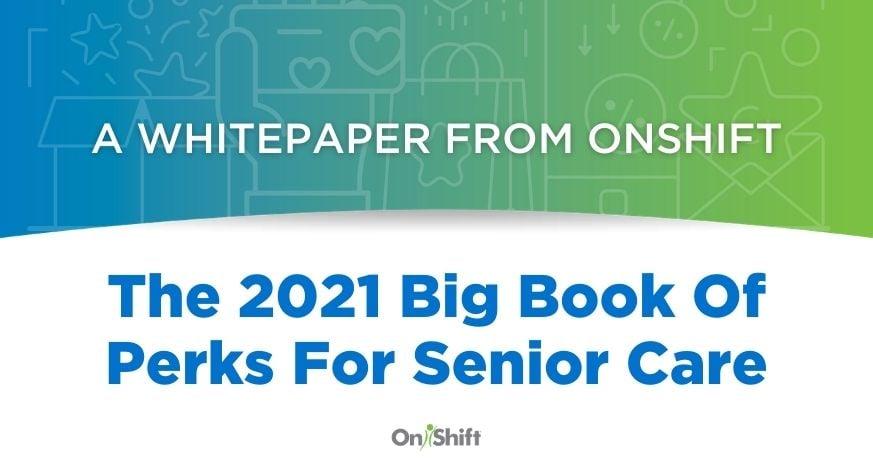 The 2021 Bigger Of Perks For Senior Care