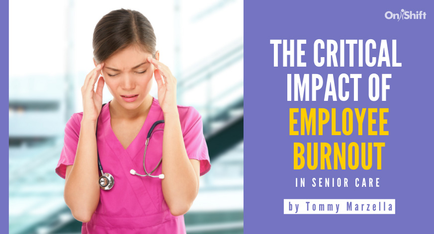 The Critical Impact Of Employee Burnout In Senior Care