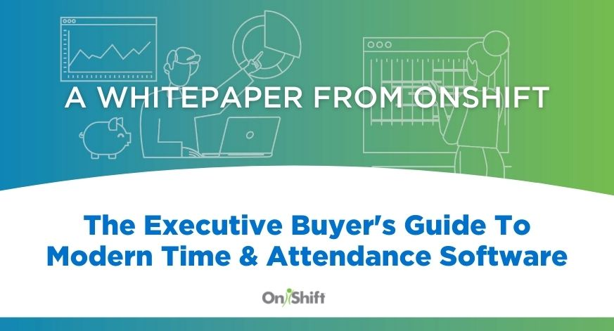 The Executives Guide To Buying Modern Time & Attendance Software For Senior Care