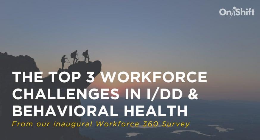 Top Workforce Challenges In I_DD Behavioral Health