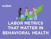 Labor Metrics That Matter in Behavioral Health