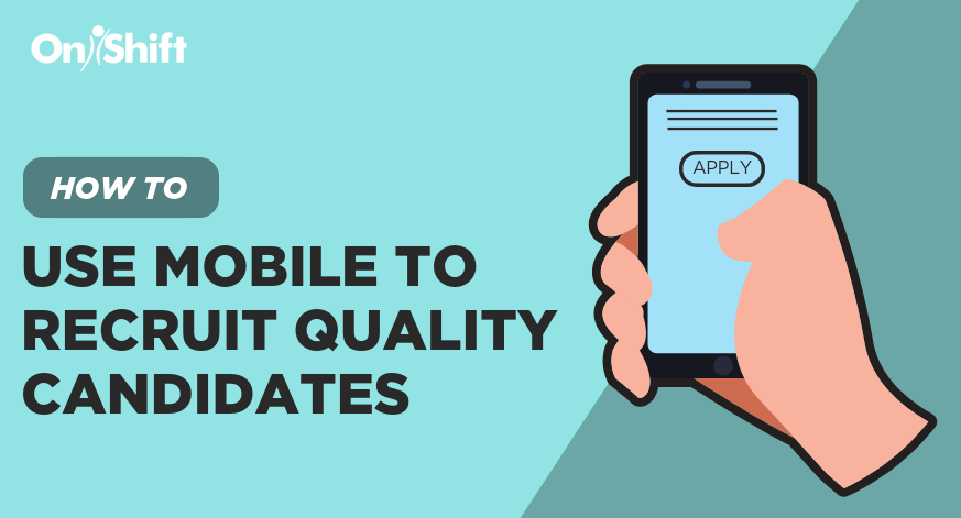 mobile to recruit quality candidates