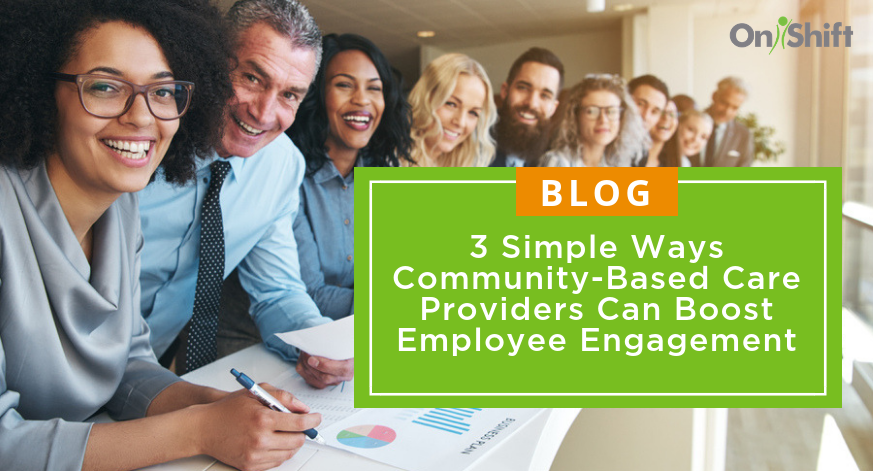 Community-Based Care Providers Can Boost Employee Engagement