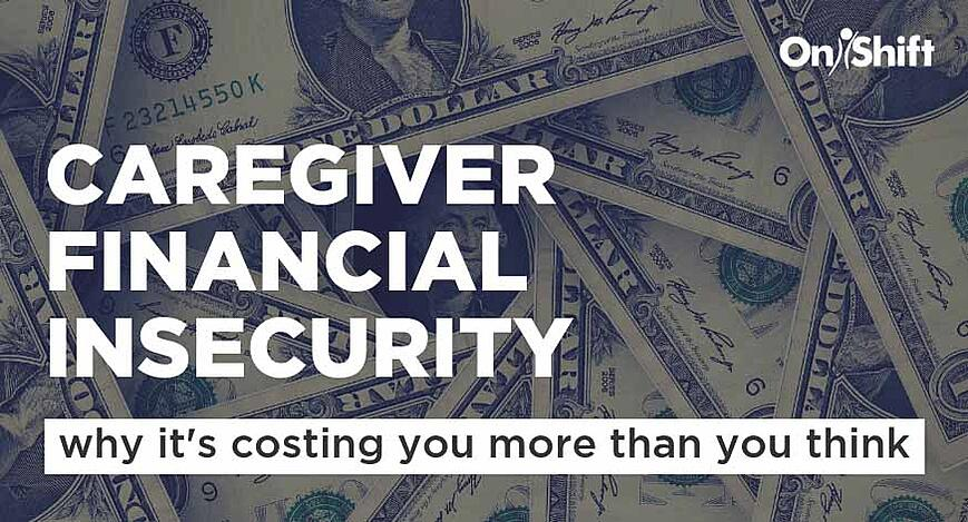 Caregiver financial insecurity is costing you more than you think