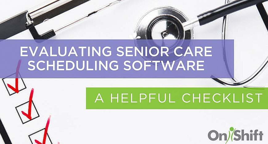 evaluating scheduing software in senior care