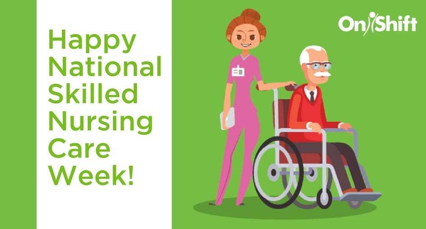 Happy National Skilled Nursing Week