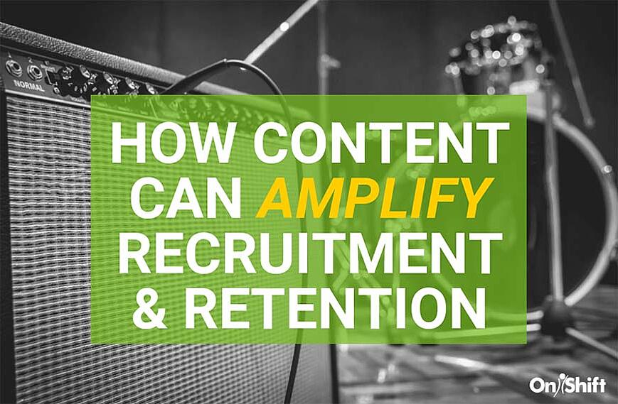 How content can amplify recruitment and retention