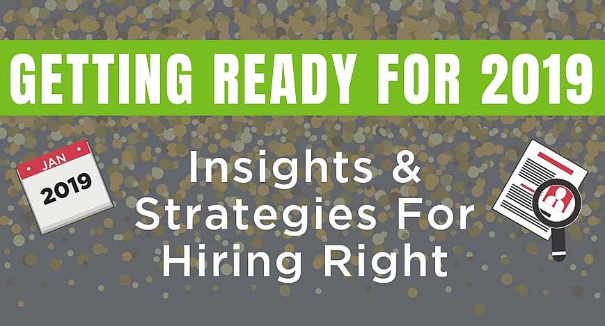 Insights and strategies for hiring right in 2019