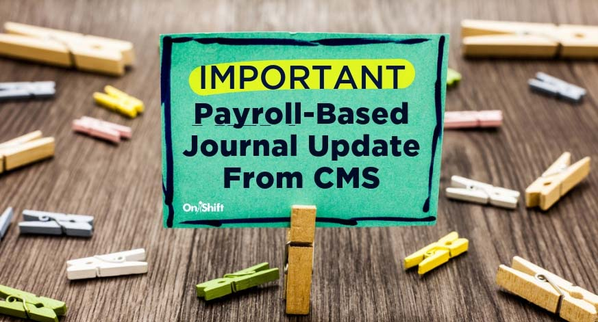 Payroll-Based Journal update from CMS