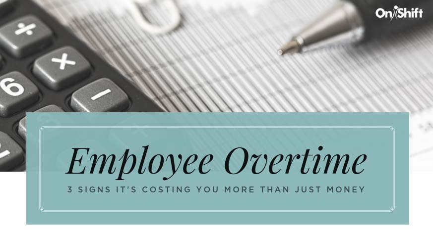 Signs employee overtime is costing you more than money
