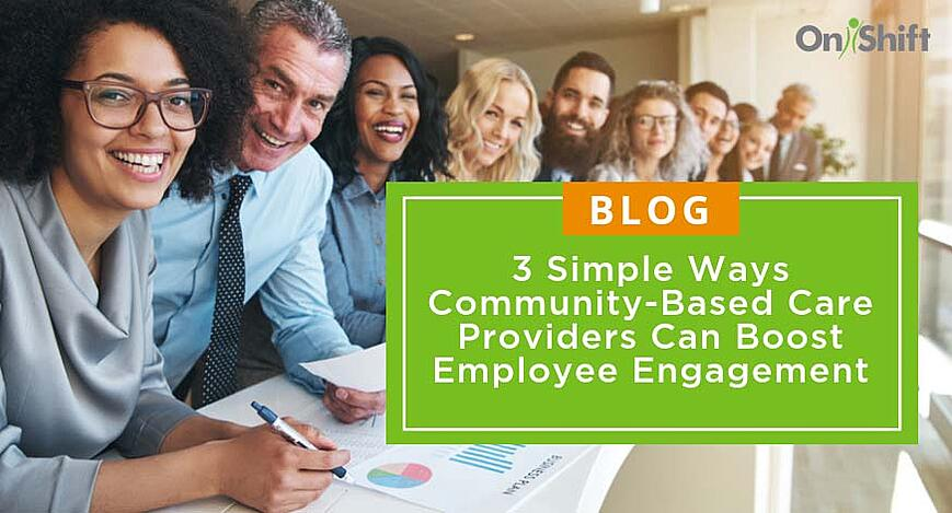 Three ways community-based care providers can boost employee engagement