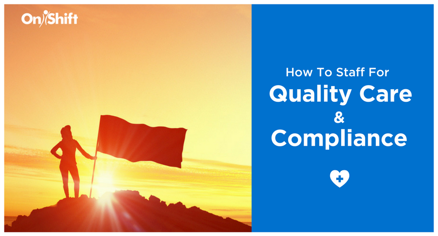 how to staff for quality care and compliance