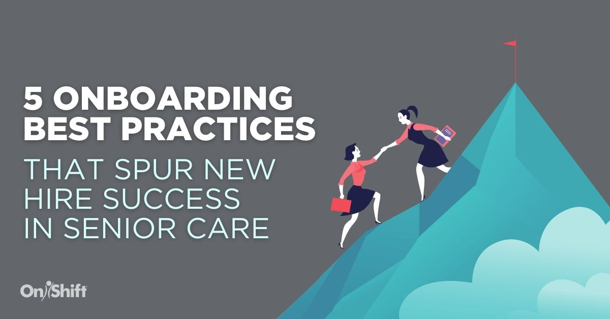 5 Employee Onboarding Best Practices That Spur New Hire Success