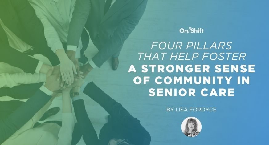 4 Pillars For Creating A Sense Of Community In Senior Care