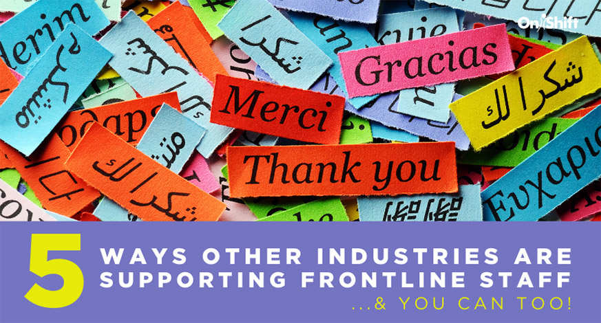 5 Ways Other Industries Are Supporting Frontline Workers (& How You Can Too)