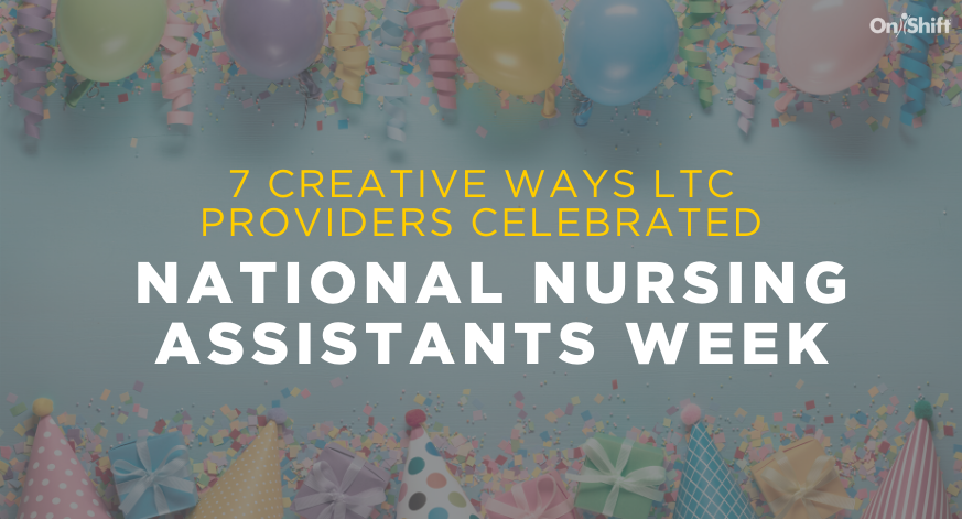 7 Creative Ways LTC Providers Celebrated National Nursing Assistants Week