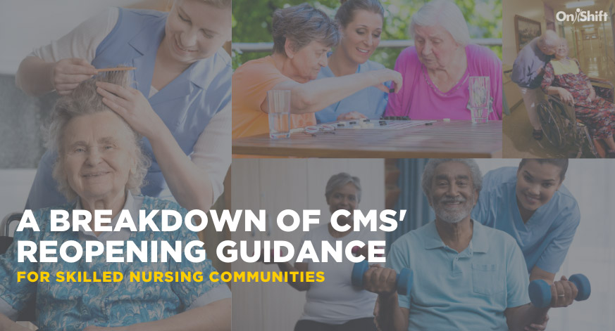 A Breakdown Of CMS' Reopening Guidance For Skilled Nursing Communities