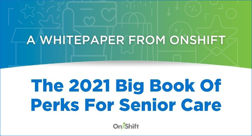 New Resource: The 2021 Big Book Of Perks For Senior Care