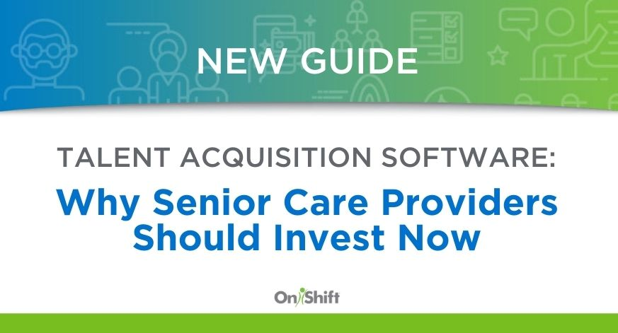 New Guide: Why Providers Should Invest In Talent Acquisition Software Now