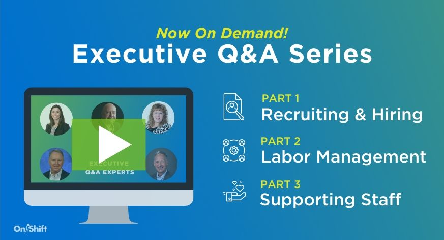 [On Demand] Executive Q&A Series: Get Workforce Best Practices From Our Experts