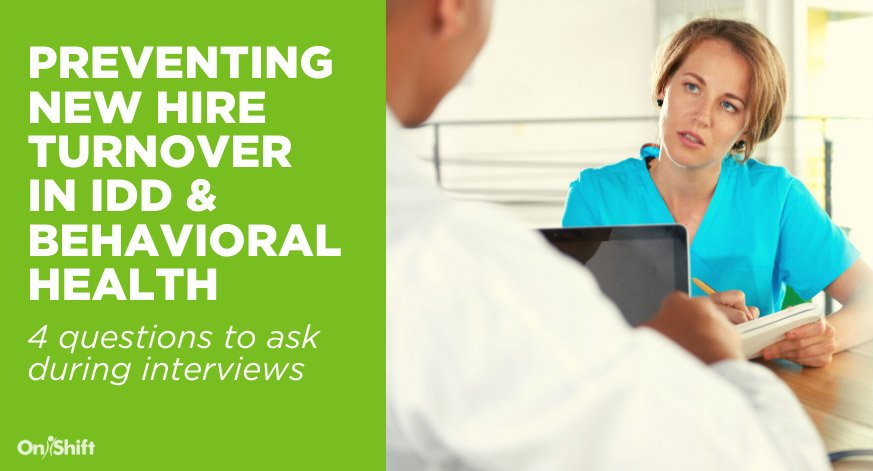 Blog-4-Interview-Questions-To-Ask-To-Prevent-New-Hire-Turnover-In-IDD-Behavioral-Health