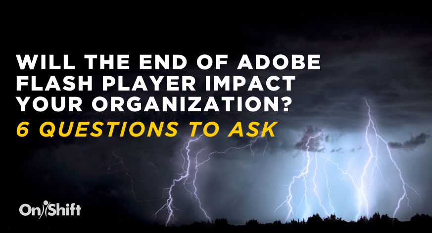 Gone In A Flash: Will The End Of Adobe Flash Player Impact Your Organization?