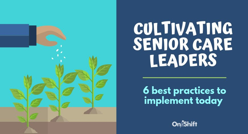 Cultivating The Next Class Of Leaders In Senior Care