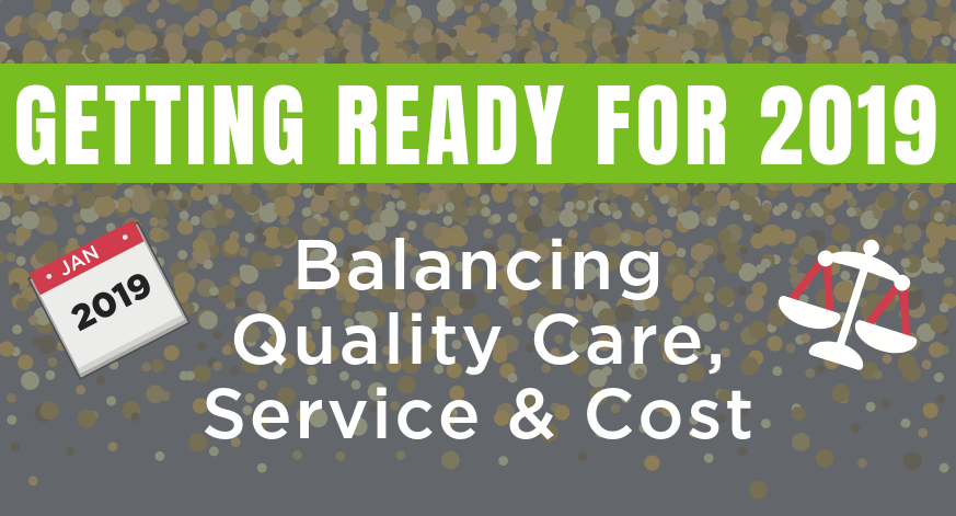 Strategies For Balancing Care, Cost & Service In 2019
