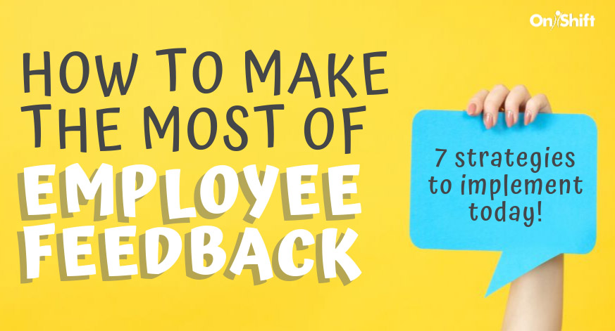 How To Use Staff Feedback To Boost Employee Retention & Performance
