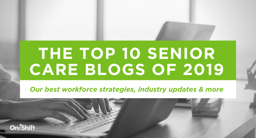The Top 10 Long-Term Care & Senior Living Blog Posts Of 2019