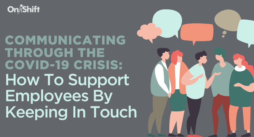 Communicating Through The Crisis: How To Support Staff By Keeping In Touch