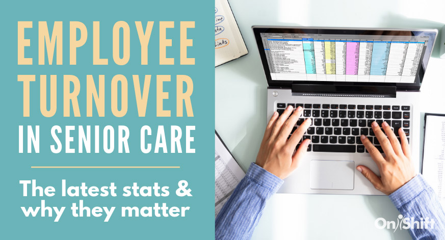 Senior Care Staff Turnover By The Numbers & Why It Matters To You