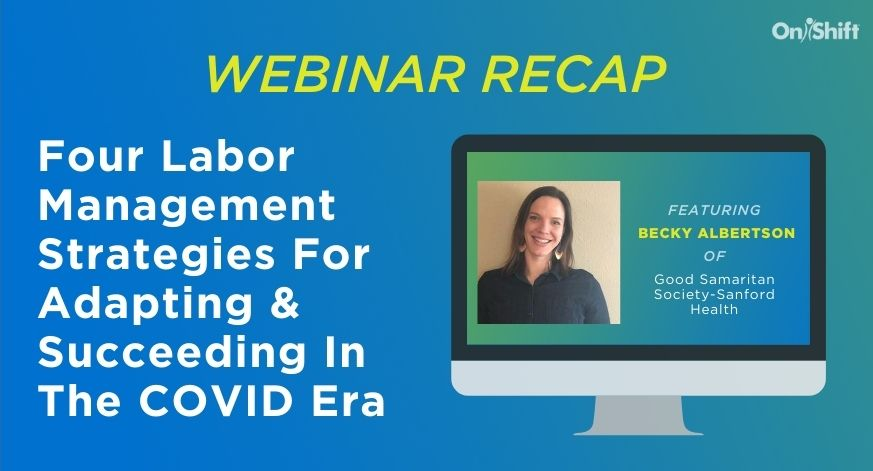 Webinar Recap: Labor Management Strategies For Adapting & Succeeding In The COVID Era