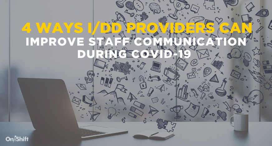 How I/DD Providers Can Improve Staff Communication During COVID-19