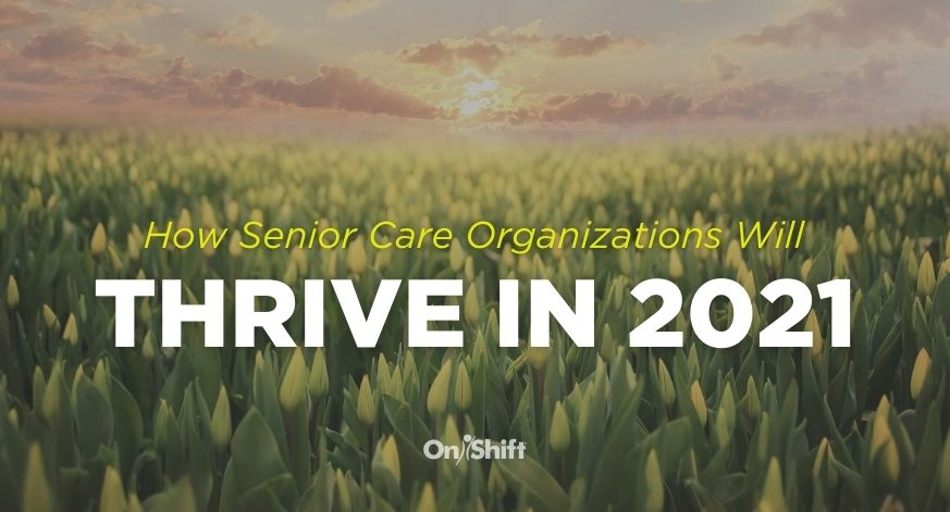 How Senior Care Organizations Will Thrive In 2021